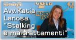 """Intervista all'avv. Katia Lanosa - """"Punto Zero"""" su stalking e maltrattamenti"""