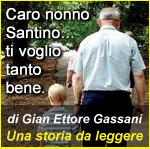 Caro nonno Santino...ti voglio bene. Una storia di Gian Ettore Gassani