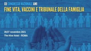 XII CONGRESSO NAZIONALE AMI: FINE VITA, VACCINI E TRIBUNALE PER LA FAMIGLIA: QUESTIONI APERTE @ ROMA - THE HIVE HOTEL ROME